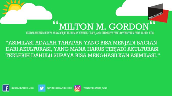 Pengertian Asimilasi Menurut Milton M. Gordon