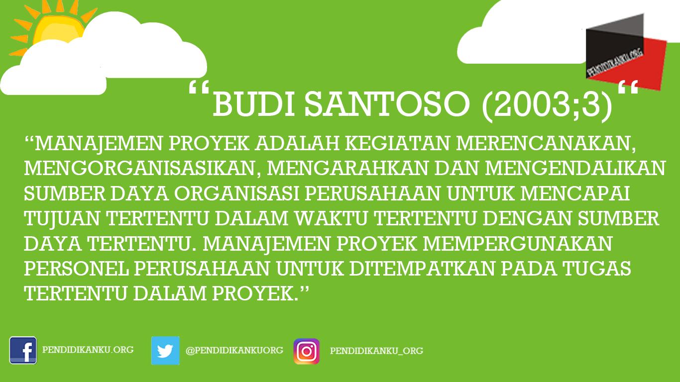 Manajemen Proyek Budi santoso (2003:3)