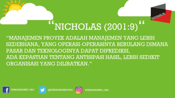 Manajemen Proyek Nicholas (2001:9)