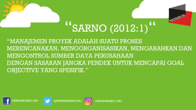 Manajemen Proyek Menurut Sarno (2012:1)