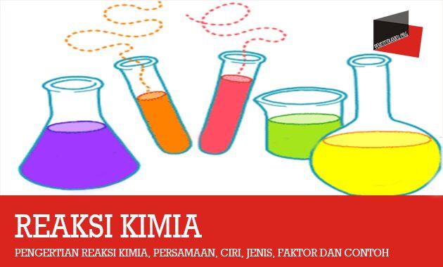 Pengertian Reaksi Kimia