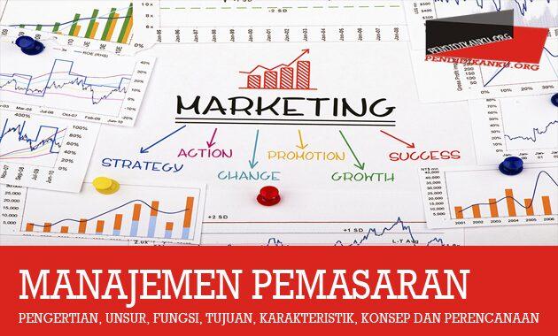 Pengertian Manajemen Pemasaran Unsur Konsep Dan Perencanaan