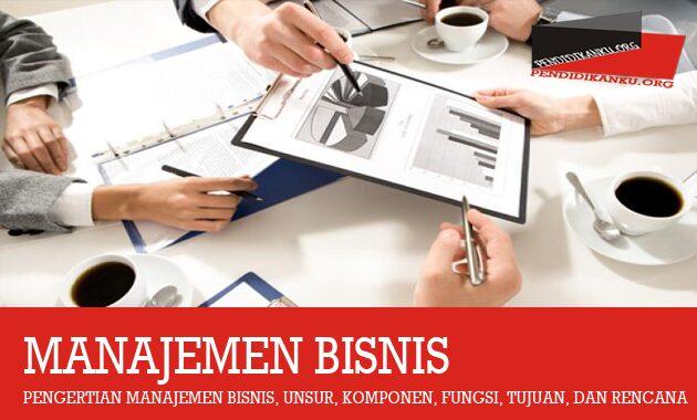 Pengertian Manajemen Bisnis