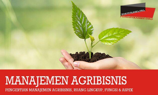 pengertian-manajemen-agribisnis