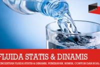 Pengertian fluida Statis dan Dinamis