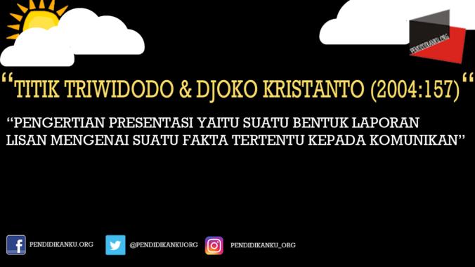 Titik Triwidodo dan Djoko Kristanto (2004:157)