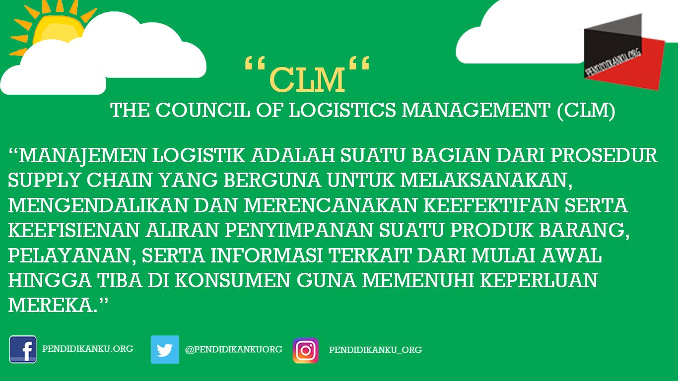 Menurut The Council of Logistics Management (CLM)