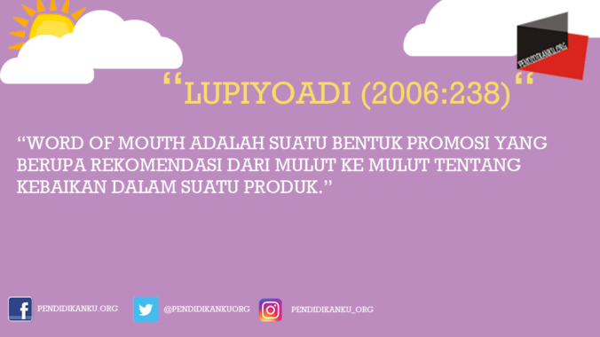 Menurut Lupiyoadi (2006:238)