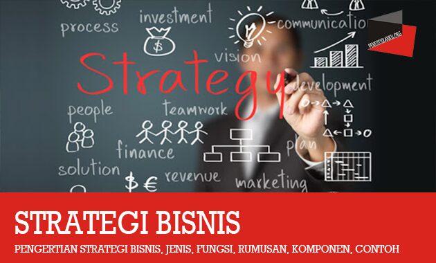 Pengertian Strategi Bisnis