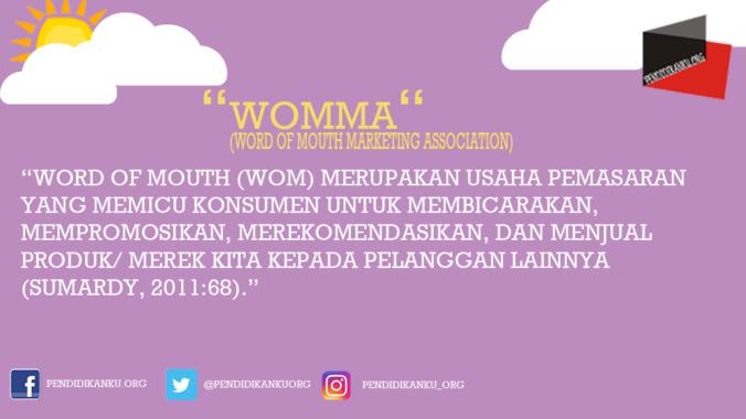 Menurut WOMMA (Word of Mouth Marketing Association)